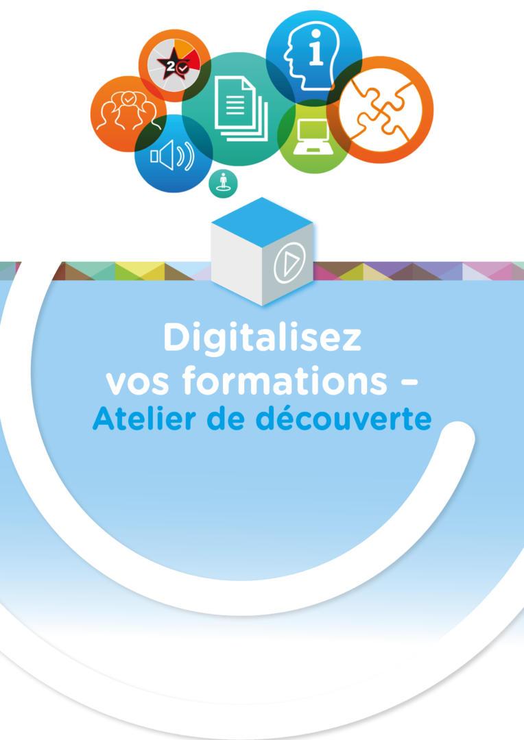 Digitalisez vos formations - Atelier découverte @CompetenceCentre