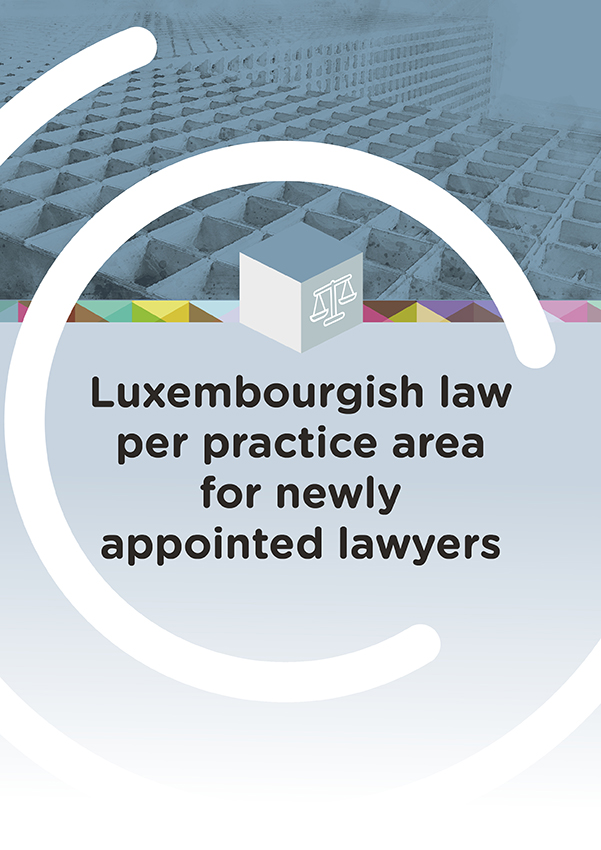 Luxembourgish law per practice area for newly appointed lawyers @CompetenceCentre