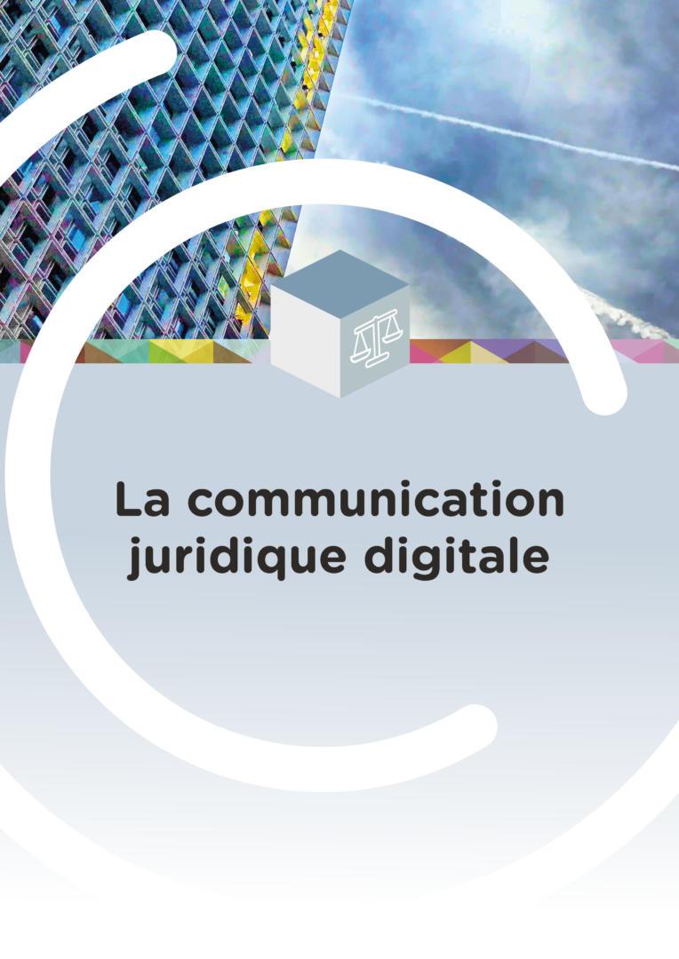 La communication juridique digitale