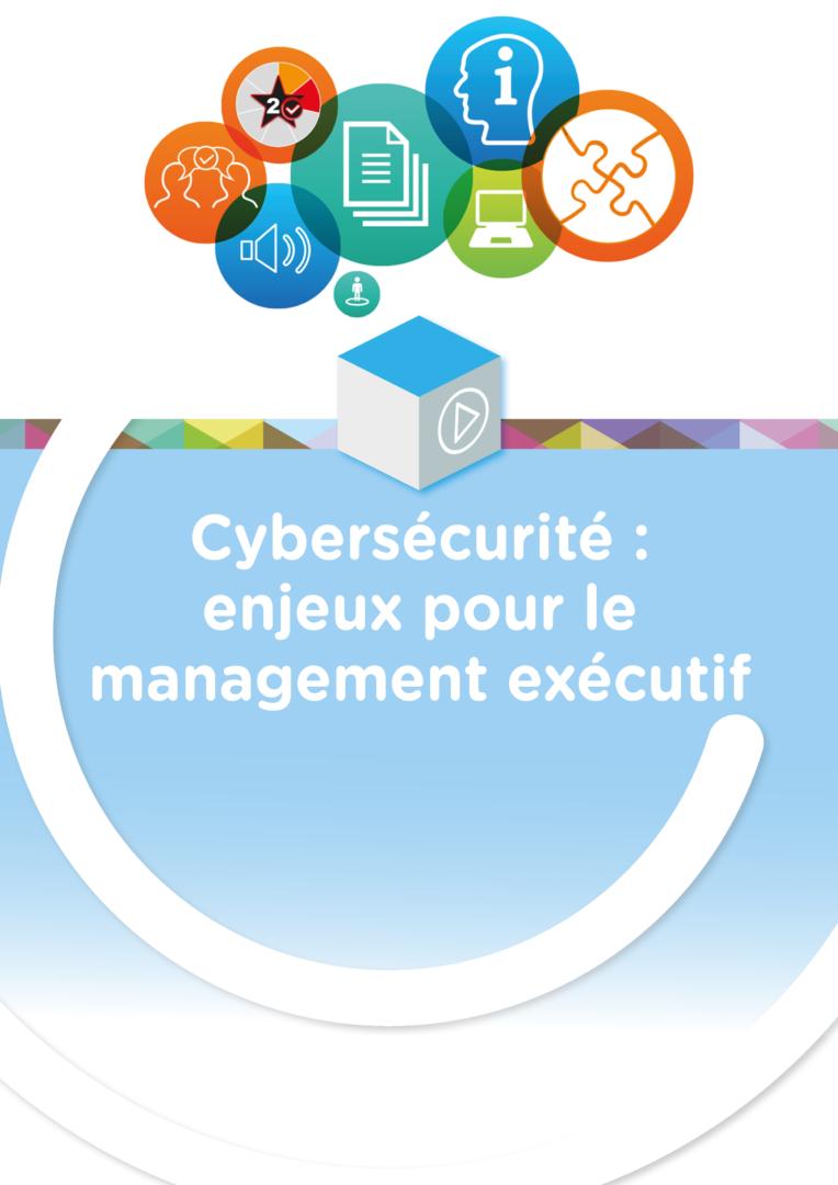 Cybersécurité : enjeux pour le management exécutif