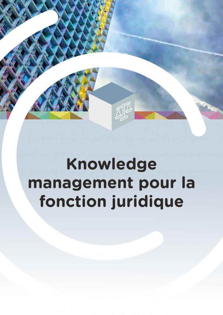 Knowledge management pour la fonction juridique