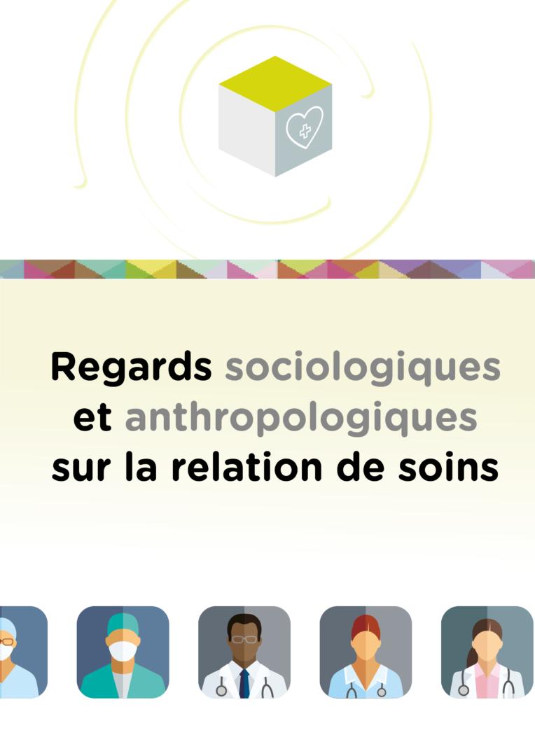 Regards sociologiques et anthropologiques sur la relation de soins