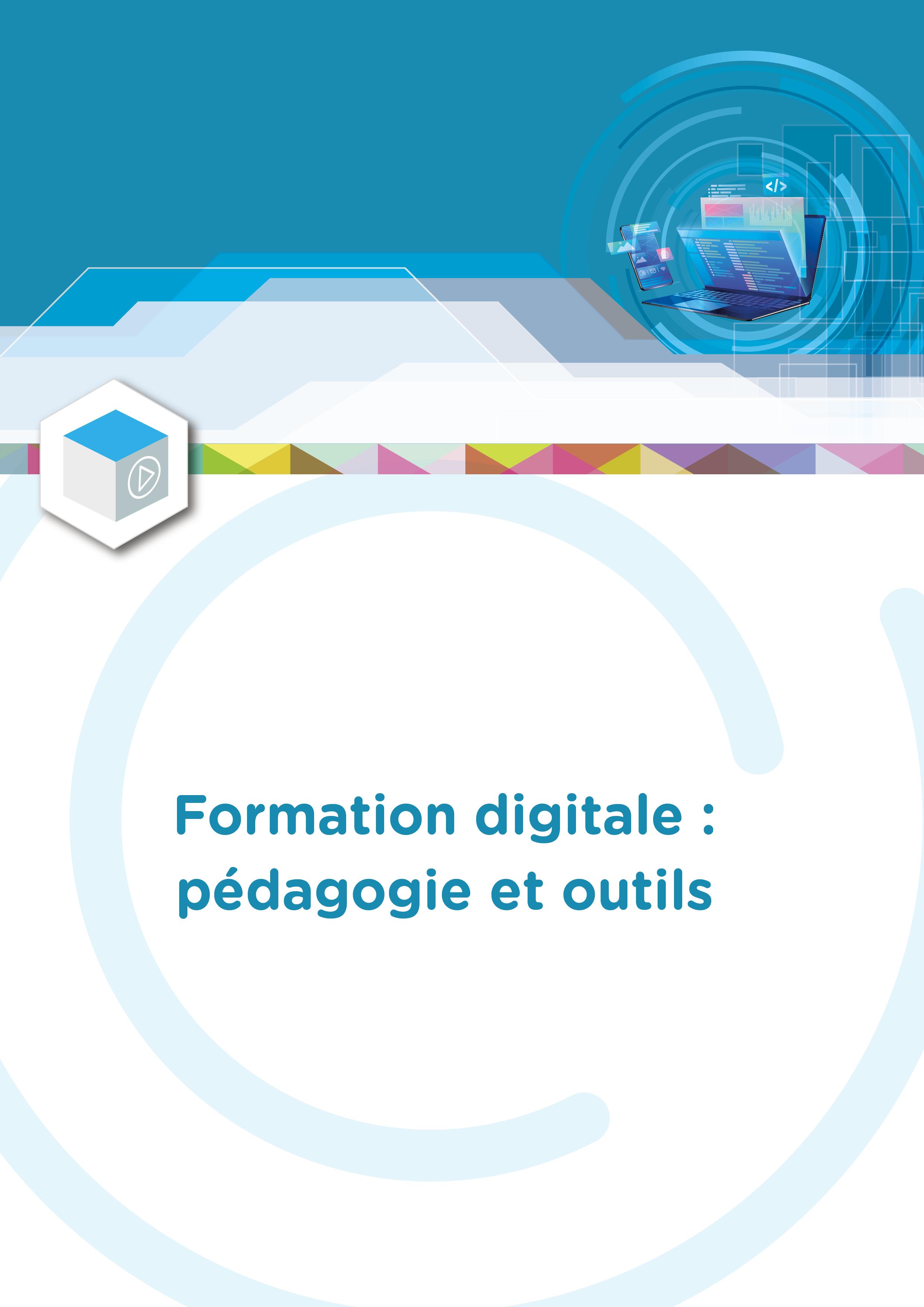 Formation digitale : pédagogie et outils