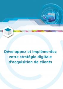 Développez et implémentez votre stratégie digitale d'acquisition de clients