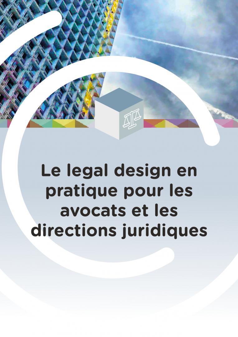 Le legal design en pratique pour les avocats et les directions juridiques