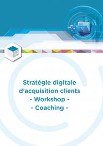 Stratégie digitale d'acquisition clients – Workshop – Coaching