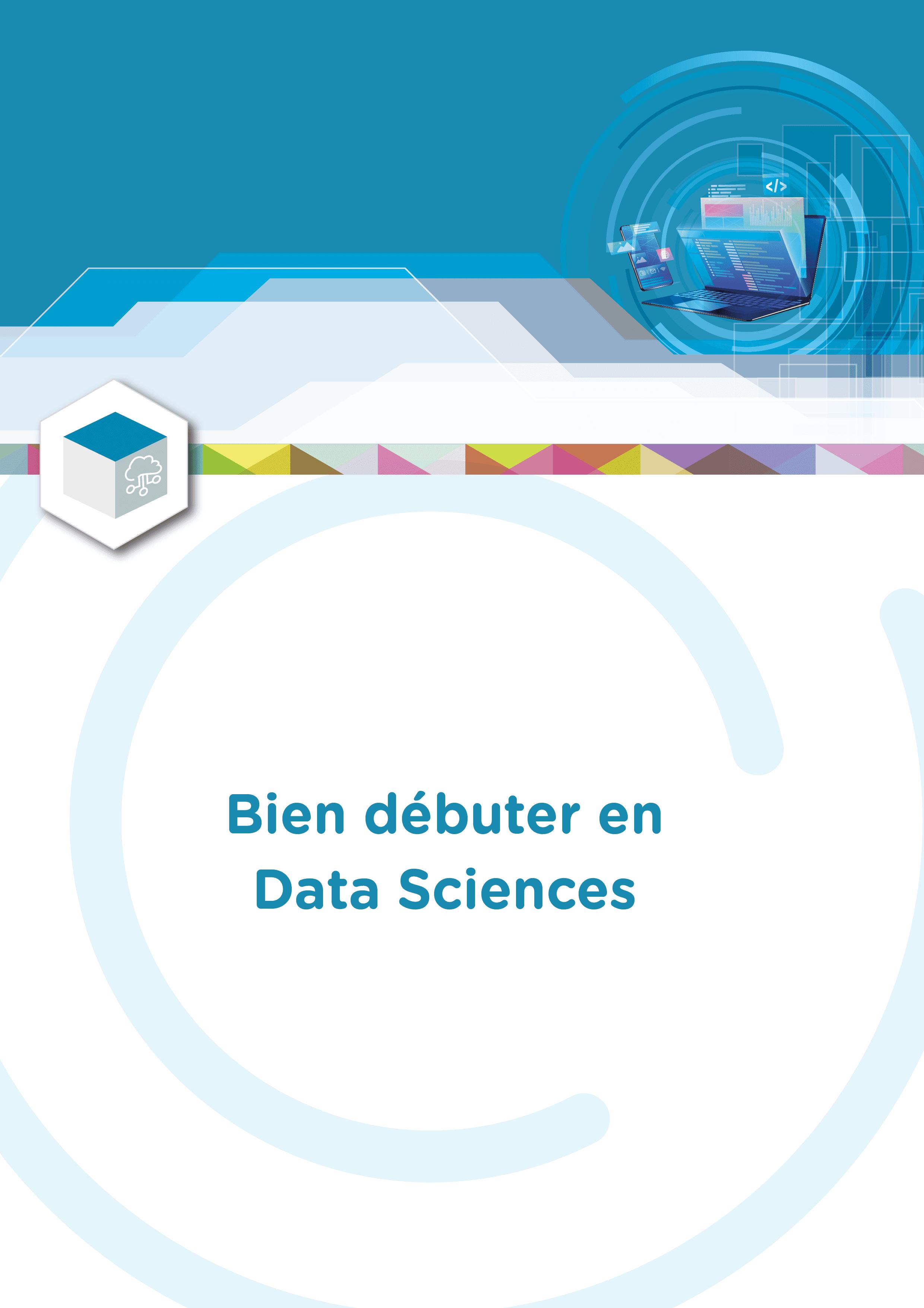 Bien débuter en Data Sciences